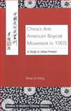 China's Anti-American Boycott Movement in 1905, Sin Kiong Wong, 0820452033