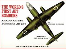 The World's First Jet Bomber, Franz Kober, 0887402038
