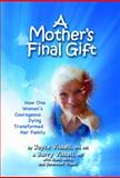 A Mother's Final Gift, Vissell, 0961272031