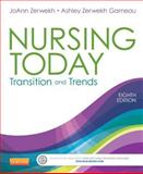 Nursing Today : Transition and Trends, Zerwekh, JoAnn and Garneau, Ashley Zerwekh, 1455732036