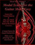 Modal Scales for the Guitar Made Easy, Tim Scullion, 1466312033