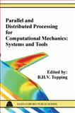 Parallel and Distributed Processing for Computational Mechanics : Systems and Tools, Topping, B. H. V., 1874672032