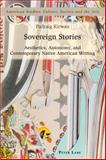 Sovereign Stories : Aesthetics, Autonomy and Contemporary Native American Writing, Kirwan, Padraig, 3034302037