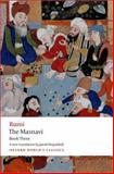 The Masnavi, Book Three, Jalal al-Din Rumi and Jawid Mojaddedi, 0199652031