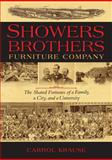 Showers Brothers Furniture Company : The Shared Fortunes of a Family, a City, and a University, Krause, Carrol Ann, 0253002036