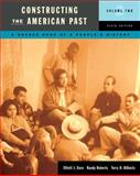 Constructing the American Past : ASource Book of People's History, Gorn, Elliott J. and Roberts, Randy W., 0321482034