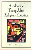 Handbook of Young Adult Religious Education, Atkinson, Harley, 0891352031