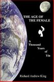 The Age of the Female, Richard Andrew King, 0931872030