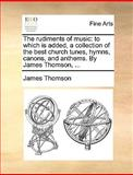 The Rudiments of Music, James Thomson, 1170362036