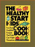 The Healthy Start Kids' Cookbook, , 163026203X