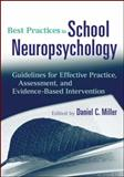 Best Practices in School Neuropsychology : Guidelines for Effective Practice, Assessment, and Evidence-Based Intervention, , 0470422033