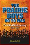 The Prairie Boys Go to War, Rhonda M. Kohl, 0809332035