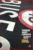 Thinking about Language : Theories of English, Chapman, Siobhan, 1403922039