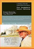 E-Mails to My Grandchildren, David Nagle, 1462022030