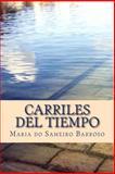 Carriles Del Tiempo, Maria do Sameiro Barroso, 1492272035