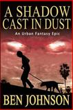 A Shadow Cast in Dust, Ben Johnson, 1499372035