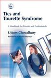 Tics and Tourette Syndrome : A Handbook for Parents and Professionals, Chowdhury, Uttom, 184310203X