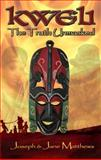 Kweli - the Truth Unmasked, Joseph and Jane Matthews, 1938002032