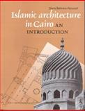 Islamic Architecture in Cairo : An Introduction, Behrens-Abouseif, Doris, 9774242033