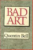 Bad Art, Bell, Quentin, 0226042030