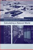 Calculating a Natural World : Scientists, Engineers, and Computers During the Rise of U. S. Cold War Research, Akera, Atsushi, 0262512033