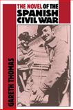 The Novel of the Spanish Civil War (1936-1975), Thomas, Gareth, 0521062039