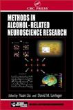 Methods for Alcohol Related Neuroscience Research, Liu, Yuan, 084930203X