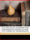 The Design of Diagrams for Engineering Formulas and the Theory of Nomography, Laurence 1876-1950 Hewes, 114934203X