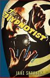 The Hypnotist: Healer, Head-Hacker, and Headliner, Jake Shannon, 1463552033