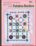Traditional Quilts with Painless Borders, Schneider, Sally and Eikmeier, Barbara, 1564772039