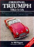 Original Triumph TR2/3/3A : The Restorers Guide to All Sidescreen Models Including the Francorchamps, Italia and TR3B Versions, Piggott, Bill, 1901432033