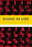 Signs in Use : An Introduction to Semiotics, Johansen, Jørgen Dines and Larsen, Svend Erik, 0415262046