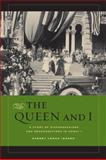 The Queen and I : A Story of Dispossessions and Reconnections in Hawai'i, Iaukea, Sydney L., 0520272048