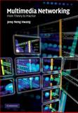 Multimedia Networking : From Theory to Practice, Hwang, Jenq-Neng, 0521882044