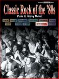 Classic Rock of the '80s -- Punk to Heavy Metal, Alfred Publishing Staff, 0757982042