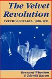 The Velvet Revolution, Bernard Wheaton and Zdenek Kavan, 0813312043