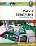 Waste Treatment : Reducing Global Waste, Maczulak, Anne E., 0816072043