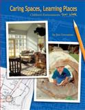Caring Spaces, Learning Places : Children's Environments That Work, Greenman, Jim, 0942702042
