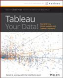 Tableau Your Data!, Dan Murray, 1118612043