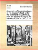 A Narrative of the Proceedings of His Majesty's Fleet, under the Command of Earl Howe, from the Second of May to the Second of June M Dcc Xciv, See Notes Multiple Contributors, 1170232043