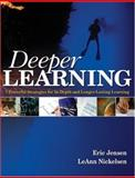 Deeper Learning : 7 Powerful Strategies for in-Depth and Longer-Lasting Learning, Jensen, Eric and Nickelsen, Leann, 1412952042