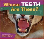 Whose Teeth Are These?, Wayne Lynch, 1552852040