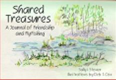 Shared Treasures : A Journal of Friendship and Fly Fishing, Stoner, Sally I., 1893342042