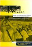 Nuclear Wastelands : A Global Guide to Nuclear Weapons Production and Its Health and Environmental Effects, , 0262632047