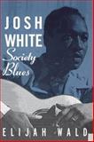Josh White, Elijah Wald, 0415942047