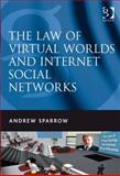 The Law of Virtual Worlds, Sparrow, Andrew, 0754692043