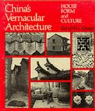 China's Vernacular Architecture : House Form and Culture, Knapp, Ronald G., 0824812042