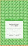 Everybody's Business : Reclaiming True Management Skills in Business Higher Education, Mitroff, Ian I. and Alpaslan, Can M., 1137412046