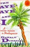 The Aye-Aye and I, Gerald Durrell, 1559702044