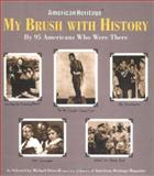 My Brush with History, Michael Driscoll, American Heritage Magazine, 1579122043